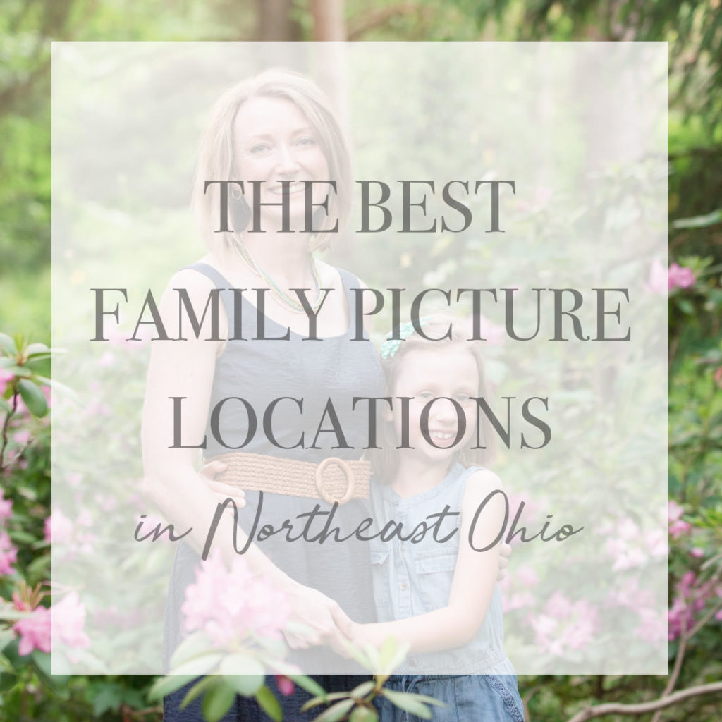 The Best Places for a Family Photo Session in Northeast Ohio